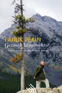 Faruk_Pekin_Gezmek_Yasamaktir_On_Kapak